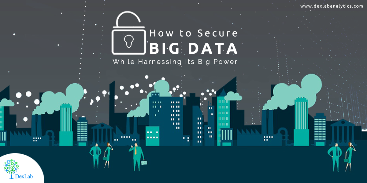 How to Secure Big data While Harnessing Its Big Power