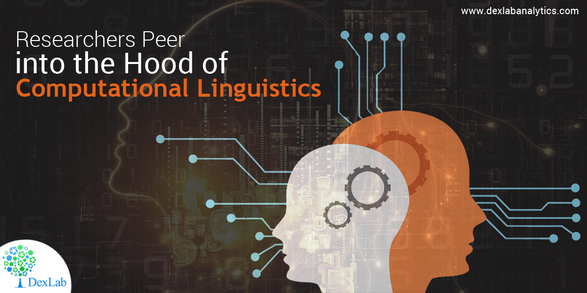 Researchers Peer into the Hood of Computational Linguistics
