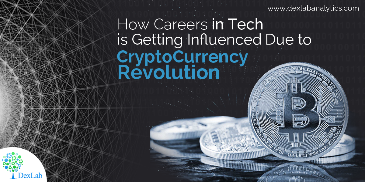 How Careers in Tech is Getting Influenced Due to CryptoCurrency Revolution