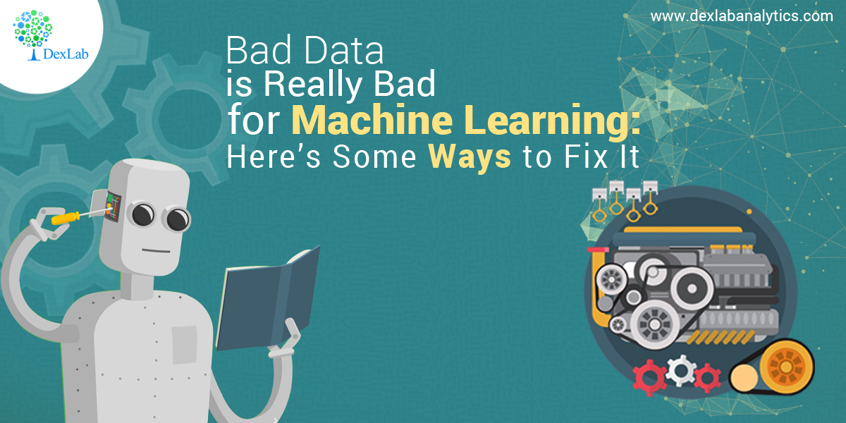 Bad Data is Really Bad for Machine Learning: Here's Some Ways to Fix It