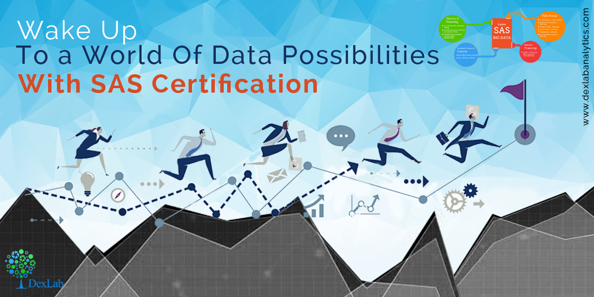 Wake Up to a World of Data Possibilities: With SAS Certification