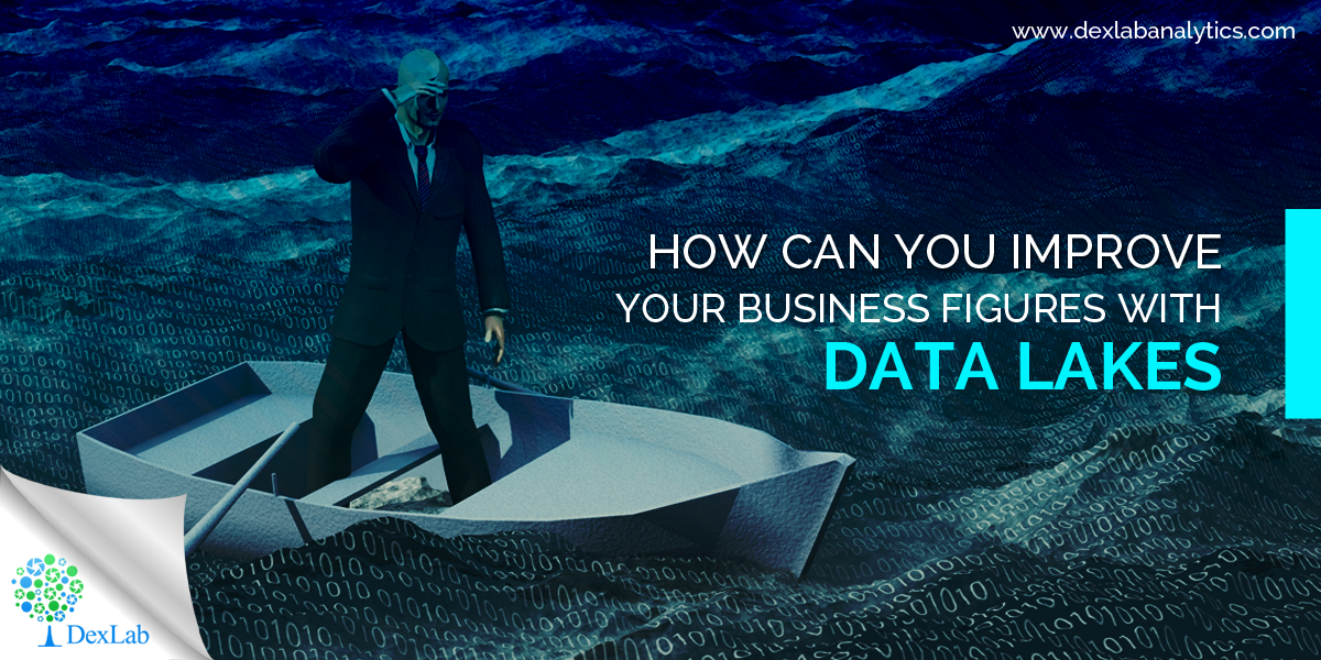 How Can You Improve Your Business Figures with Data Lakes