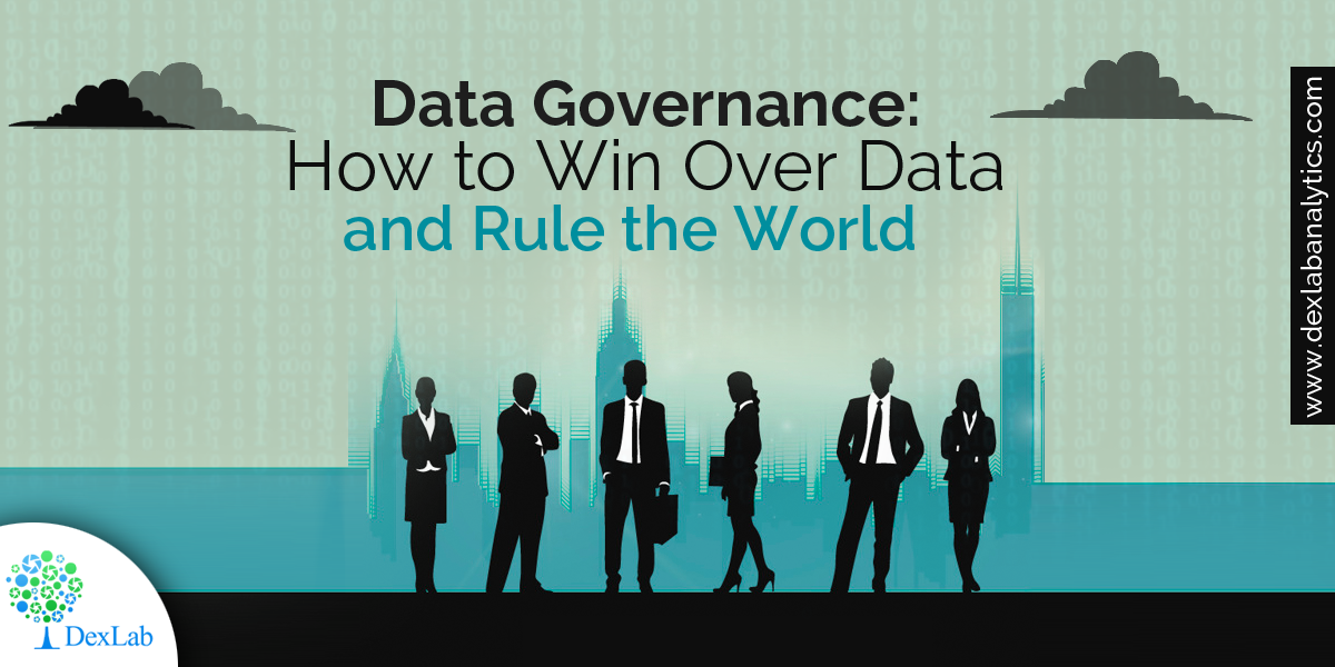 Data Governance: How to Win Over Data and Rule the World