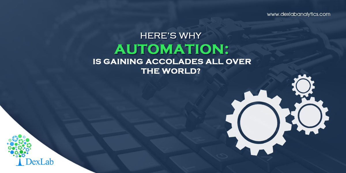 Here's Why Automation Is Gaining Accolades All over the World?