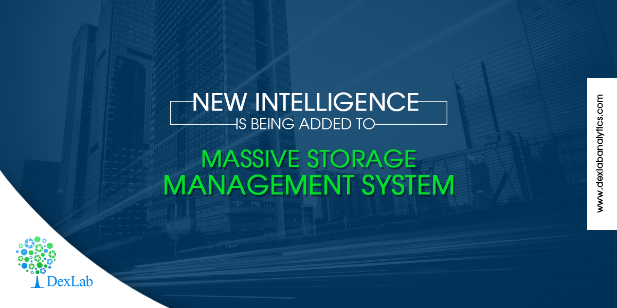 New Intelligence is being added to Massive Storage Management System