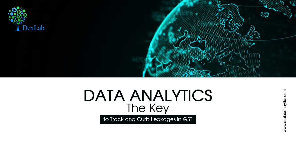 Data Analytics: The Key to Track and Curb Leakages in GST
