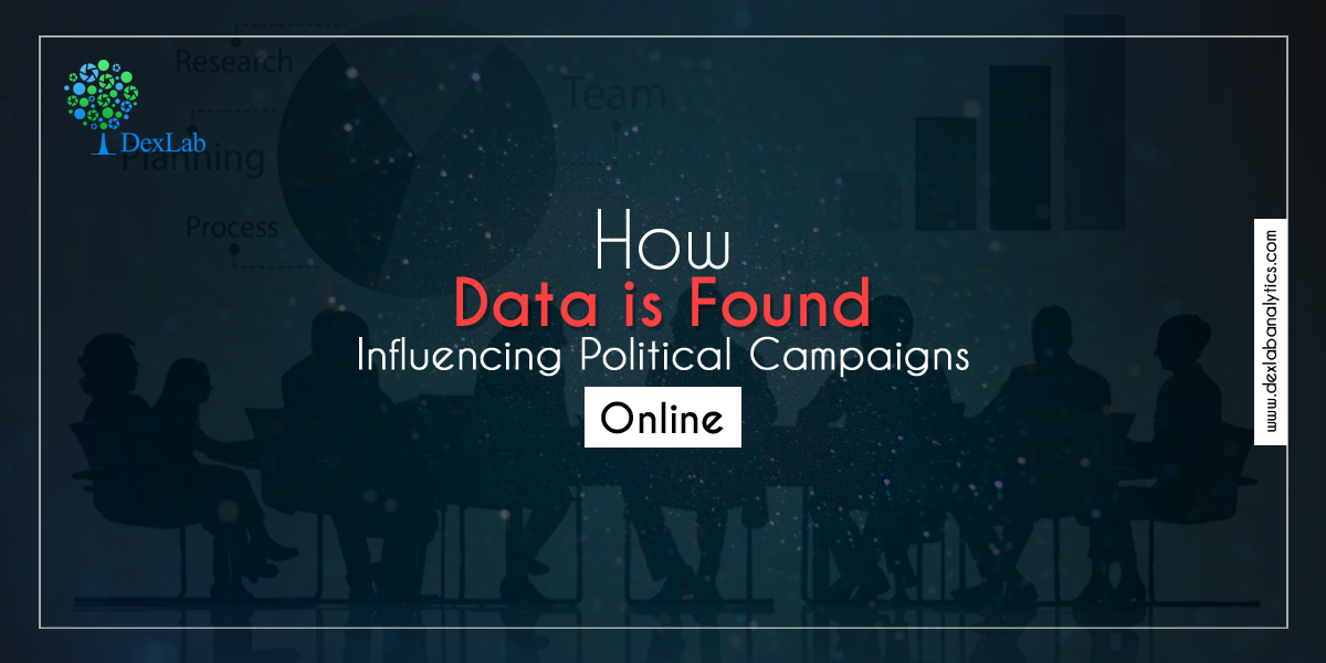 How Data is Found Influencing Political Campaigns Online