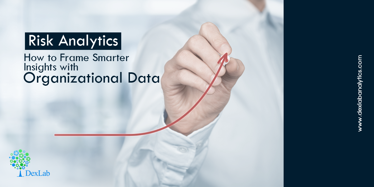 Risk Analytics: How to Frame Smarter Insights with Organizational Data