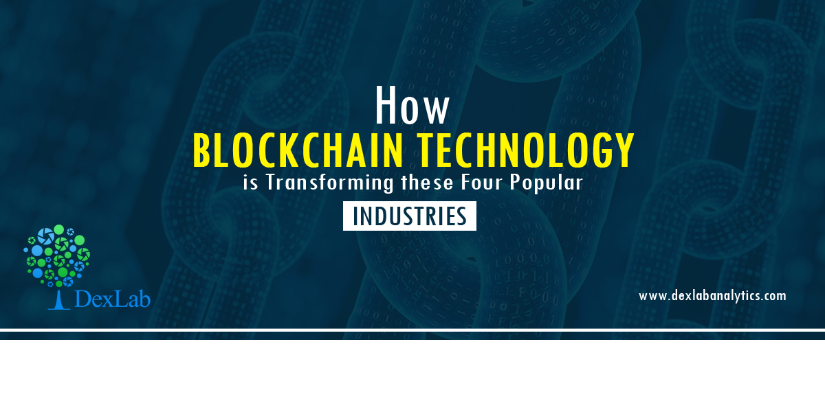 How Blockchain Technology is Transforming these Four Popular Industries