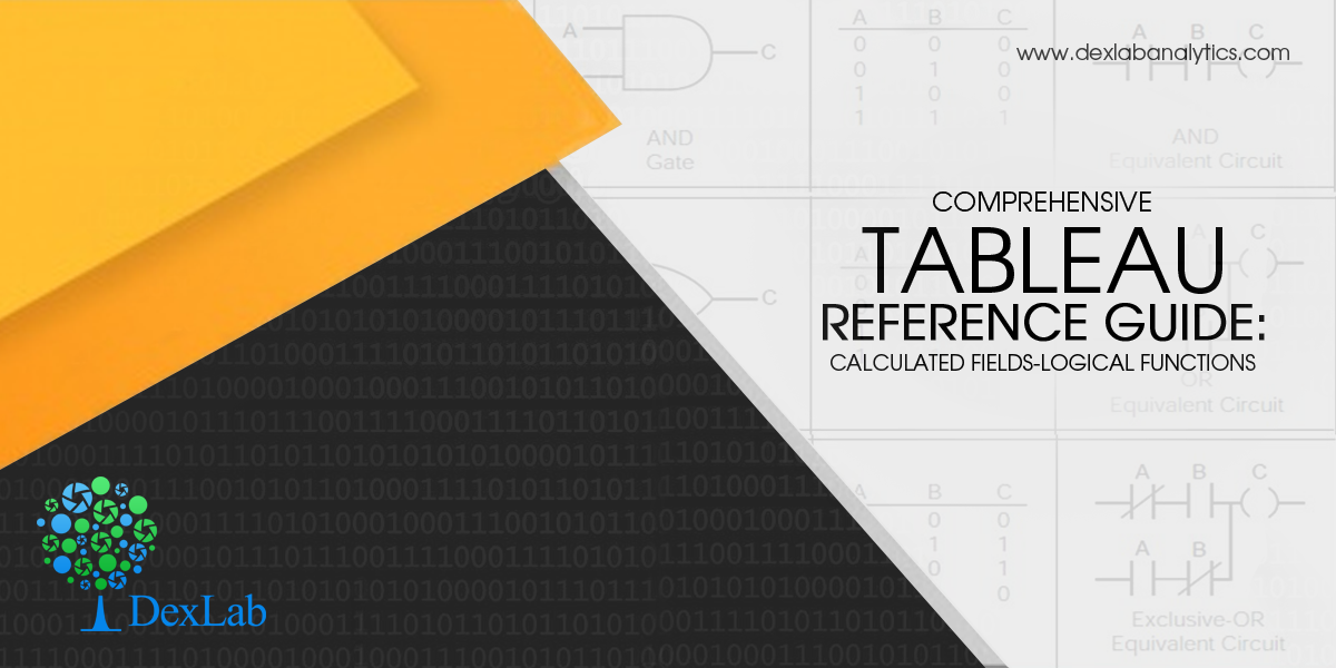 Comprehensive Tableau Reference Guide: Calculated Fields-Logical Functions