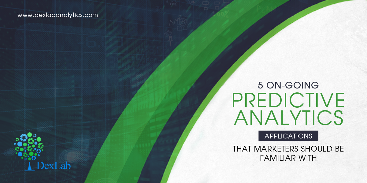 5 On-Going Predictive Analytics Applications That Marketers Should Be Familiar With
