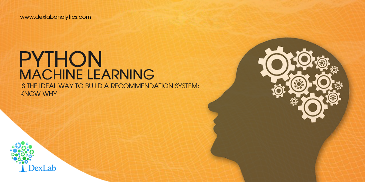 Python Machine Learning is the Ideal Way to Build a Recommendation System: Know Why