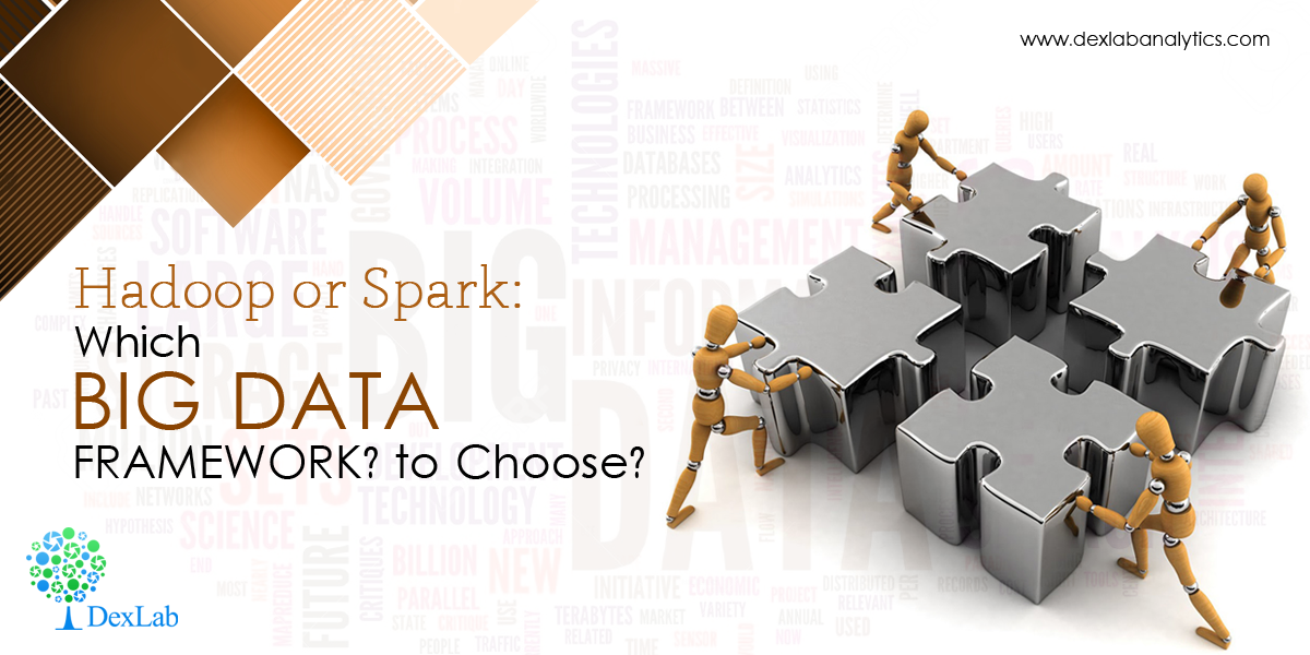 Hadoop or Spark:  Which Big Data Framework to Choose?