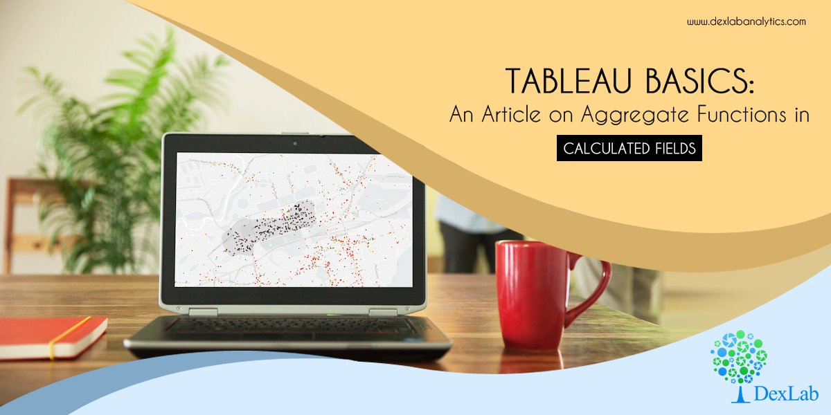 Tableau Basics: An Article on Aggregate Functions in Calculated Fields