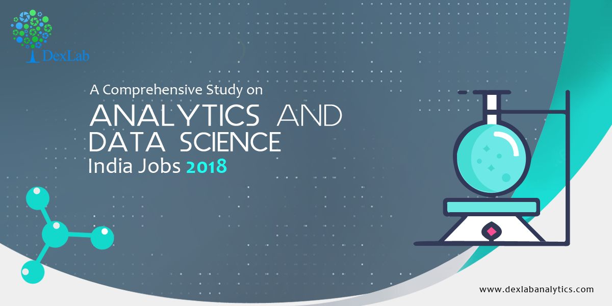 A Comprehensive Study on Analytics and Data Science India Jobs 2018