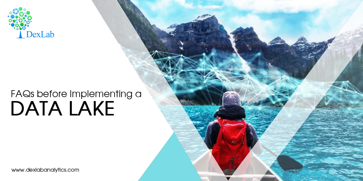 FAQs before Implementing a Data Lake