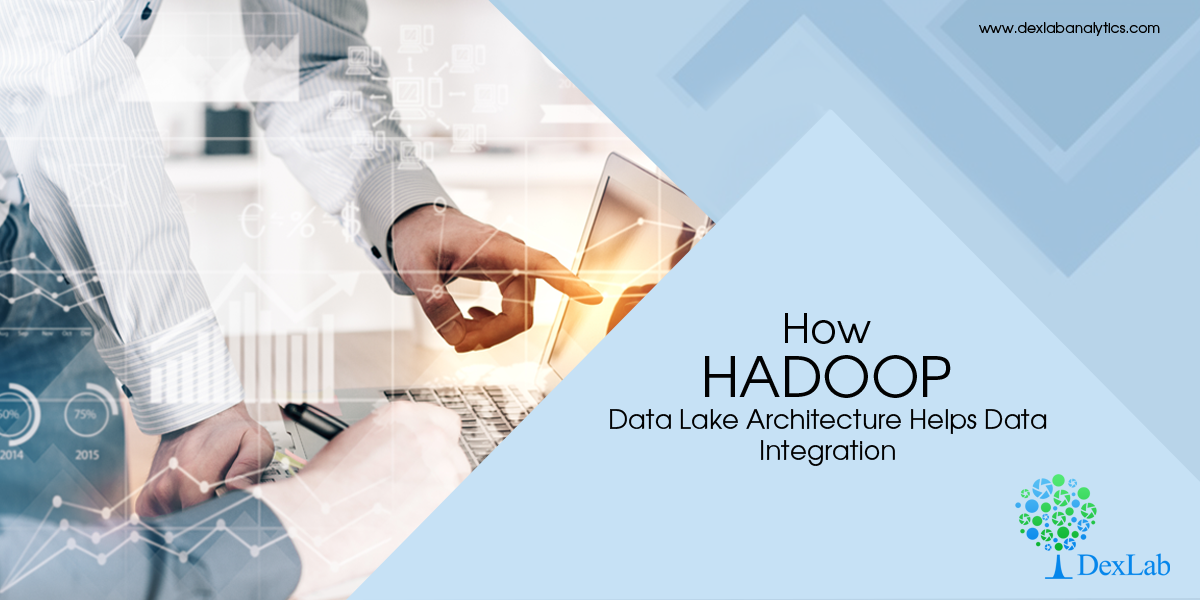 How Hadoop Data Lake Architecture Helps Data Integration