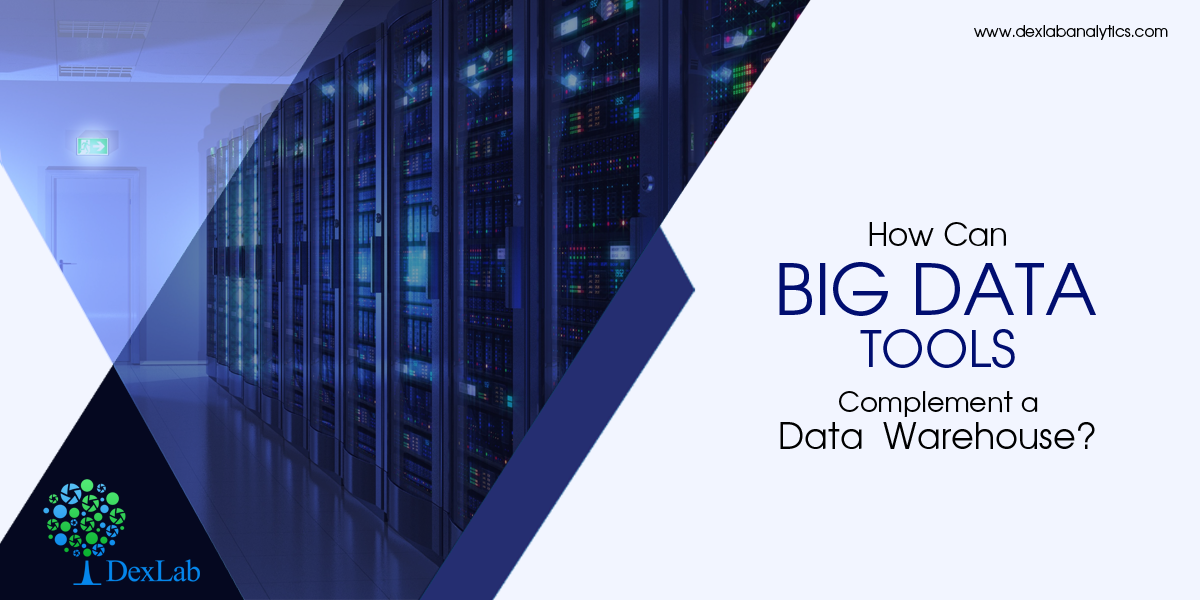 How Can Big Data Tools Complement a Data Warehouse?