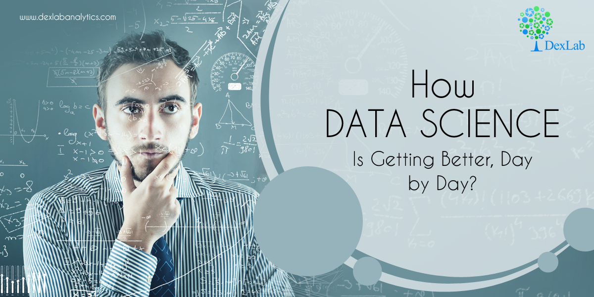 How Data Science Is Getting Better, Day by Day?