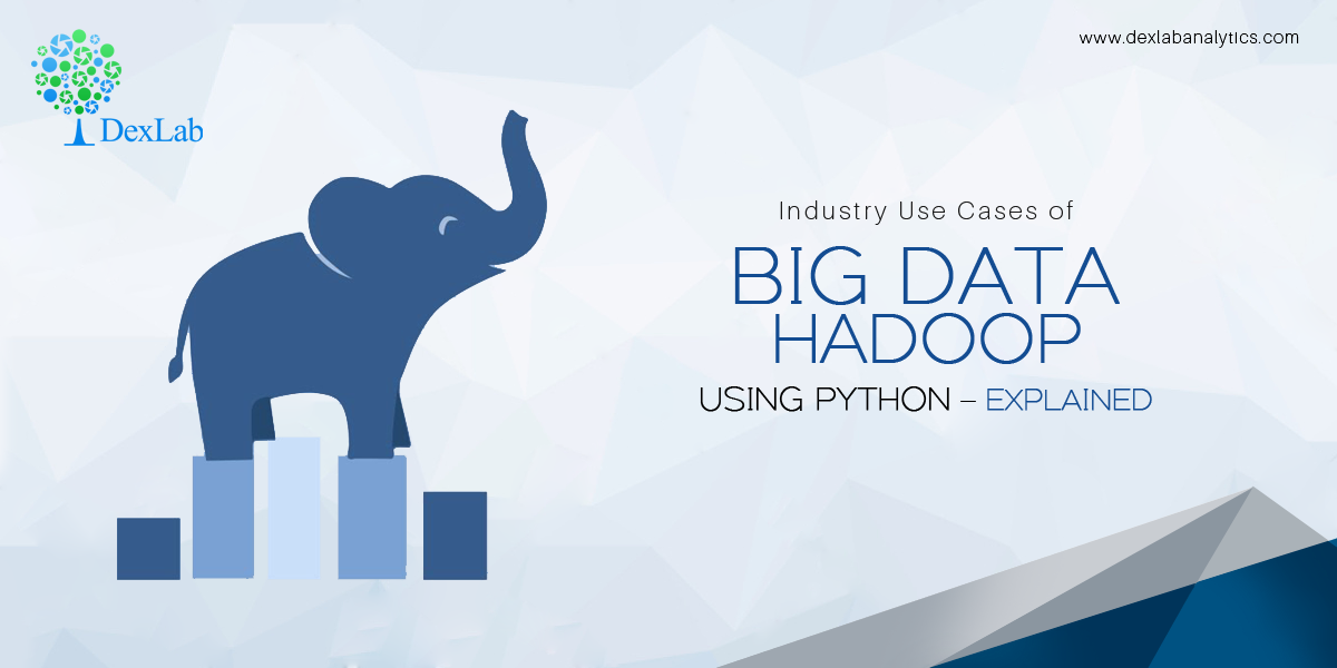 Industry Use Cases of Big Data Hadoop Using Python – Explained