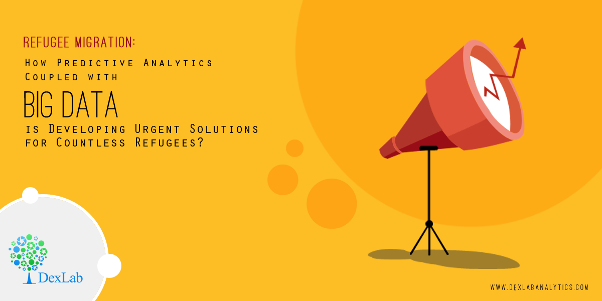 Refugee Migration: How Predictive Analytics Coupled with Big Data is Developing Urgent Solutions for Countless Refugees?