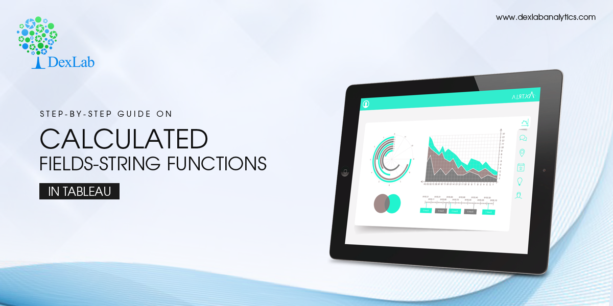Step-by-Step Guide on Calculated Fields-String Functions in Tableau
