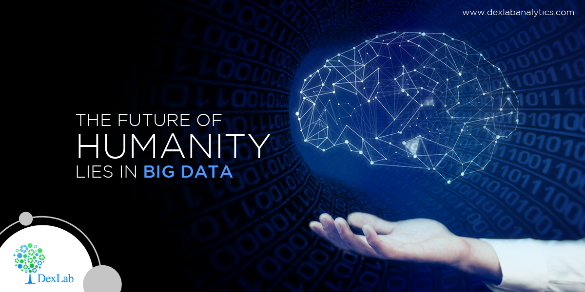 The Future of Humanity Lies in Big Data