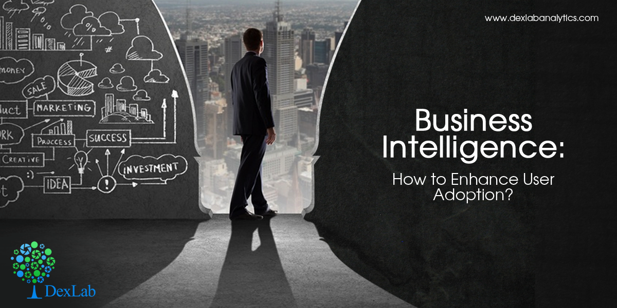 Business Intelligence: How to Enhance User Adoption?