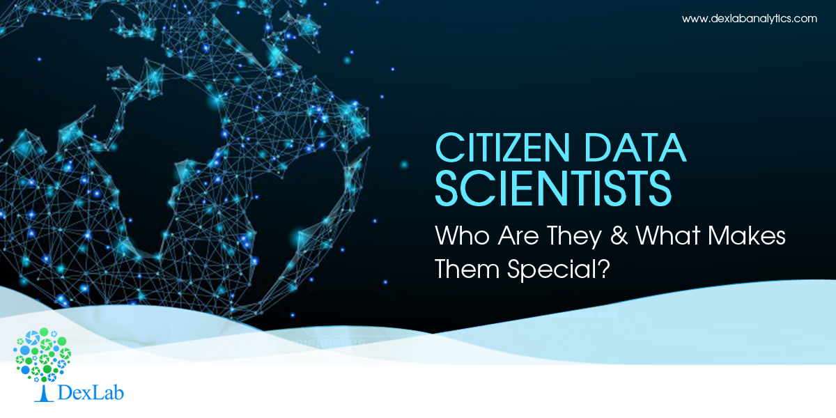 Citizen Data Scientists: Who Are They & What Makes Them Special?