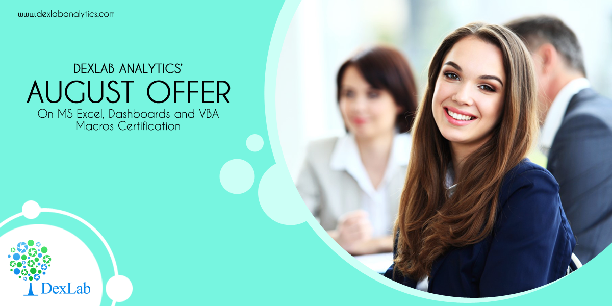 DexLab Analytics' AUGUST OFFER On MS Excel, Dashboards and VBA Macros Certification
