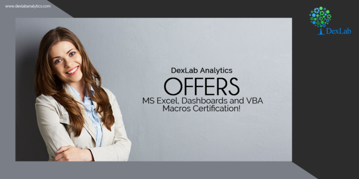 DexLab Analytics Offers MS Excel, Dashboards and VBA Macros Certification!