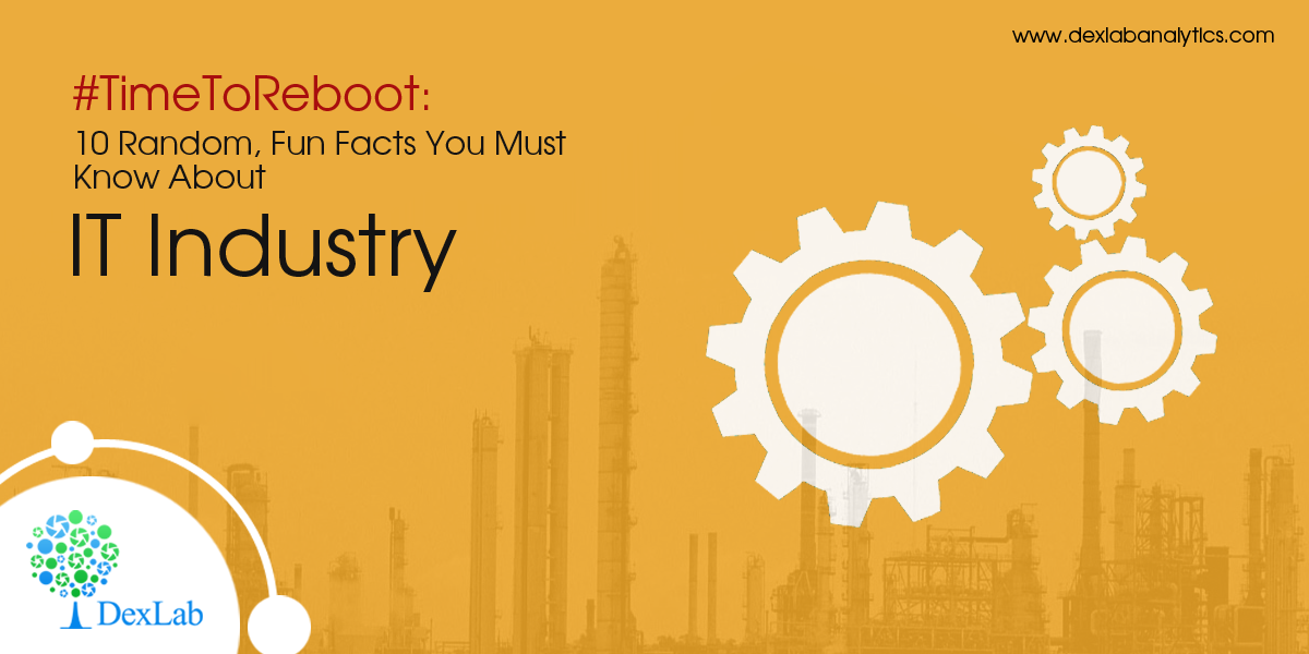 #TimeToReboot: 10 Random, Fun Facts You Must Know About IT Industry