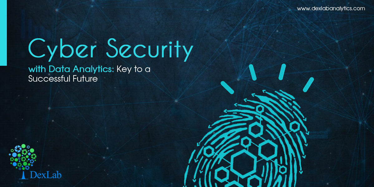 Cyber Security with Data Analytics: Key to a Successful Future