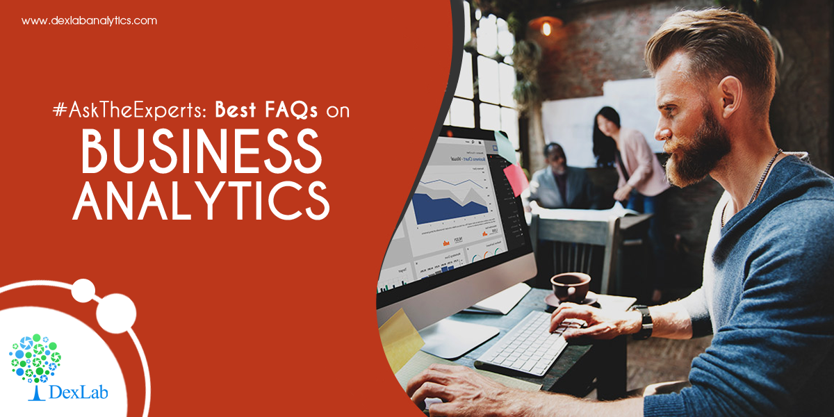 #AskTheExperts: Best FAQs on Business Analytics