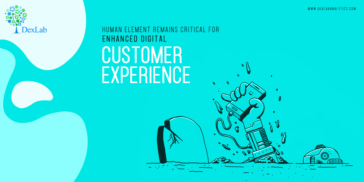 Human Element Remains Critical for Enhanced Digital Customer Experience