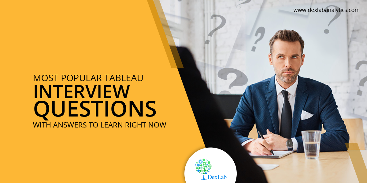 Most Popular Tableau Interview Questions with Answers to Learn Right Now
