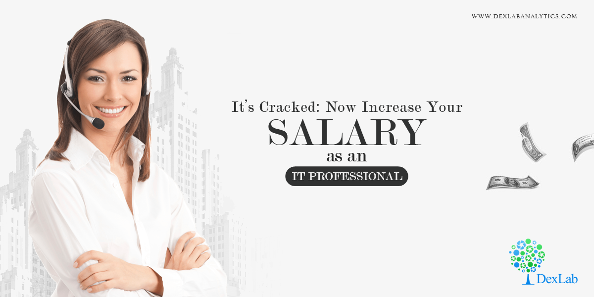 It's Cracked: Now Increase Your Salary as an IT Professional
