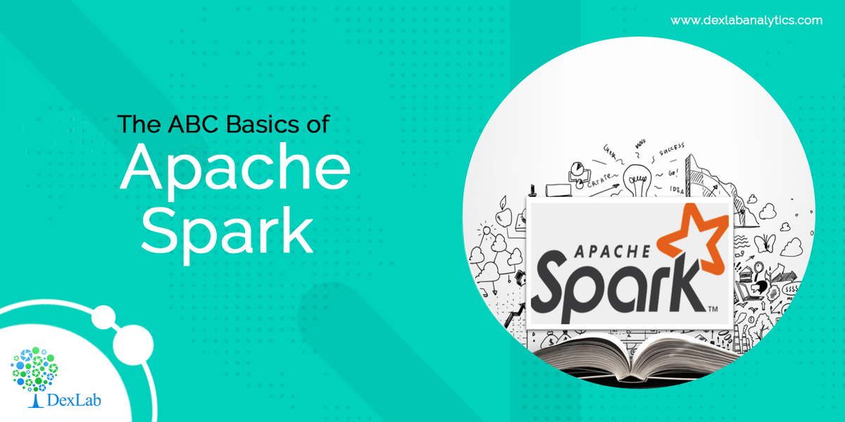 The ABC Basics of Apache Spark