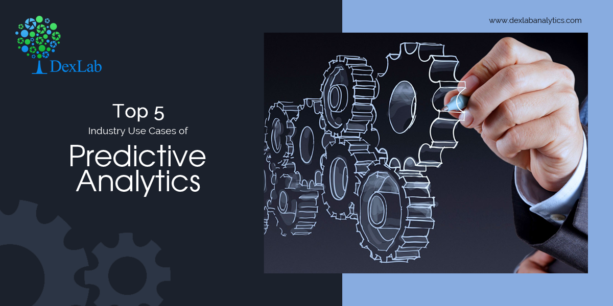 Top 5 Industry Use Cases of Predictive Analytics