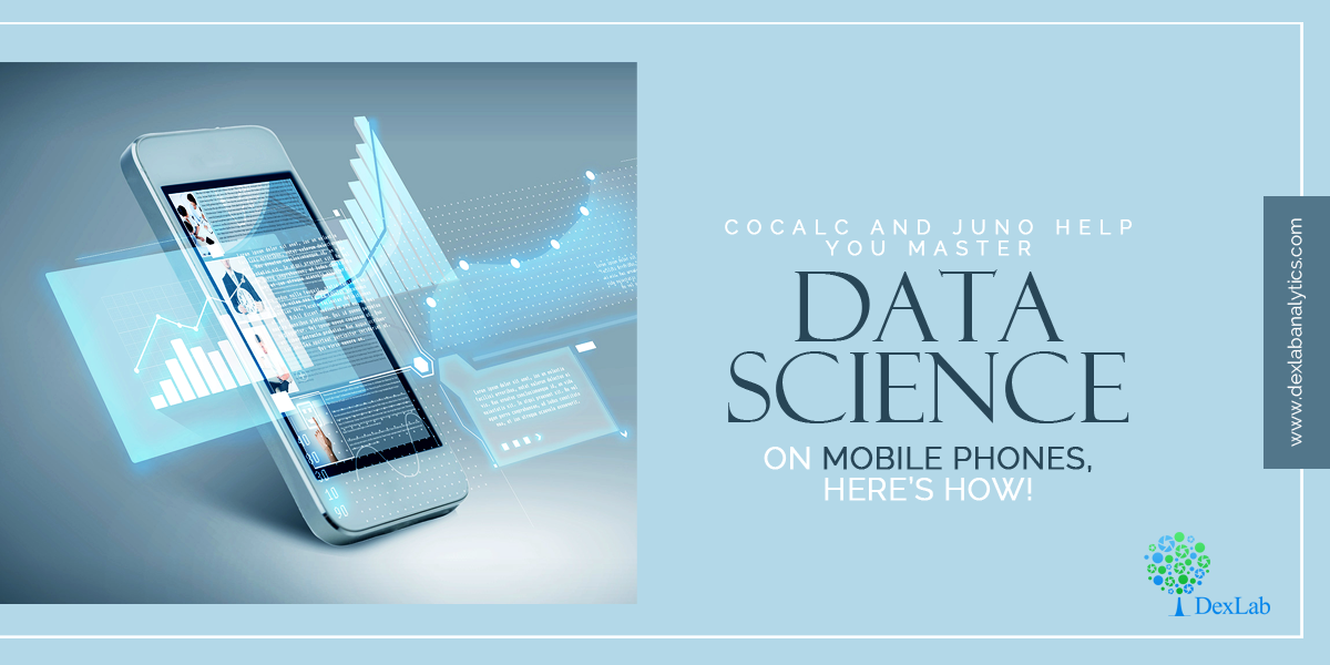 CoCalc and Juno Help You Master Data Science on Mobile Phones, Here's How!