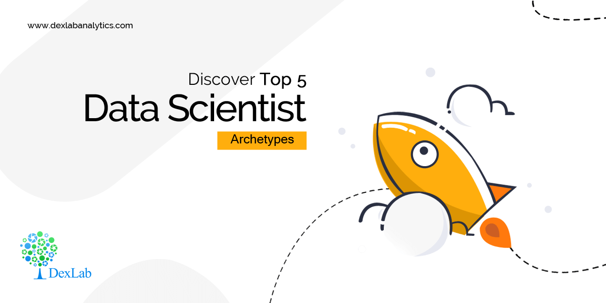 Discover Top 5 Data Scientist Archetypes