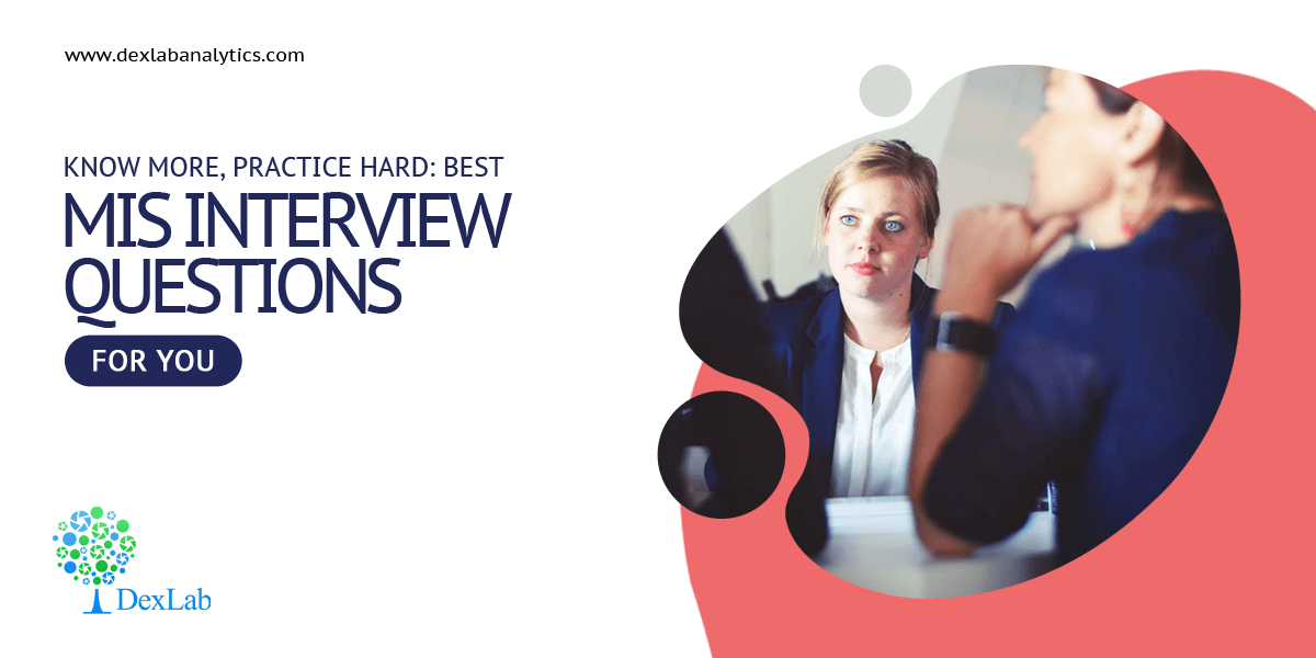 Know More, Practice Hard: Best MIS Interview Questions for You