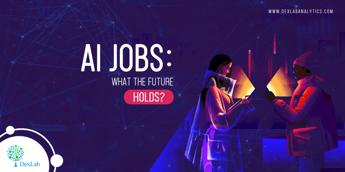 AI Jobs: What the Future Holds?