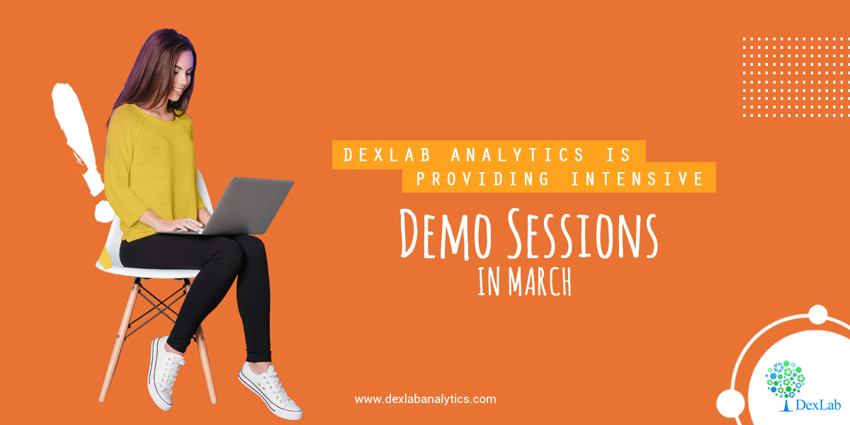 DexLab Analytics is Providing Intensive Demo Sessions in March