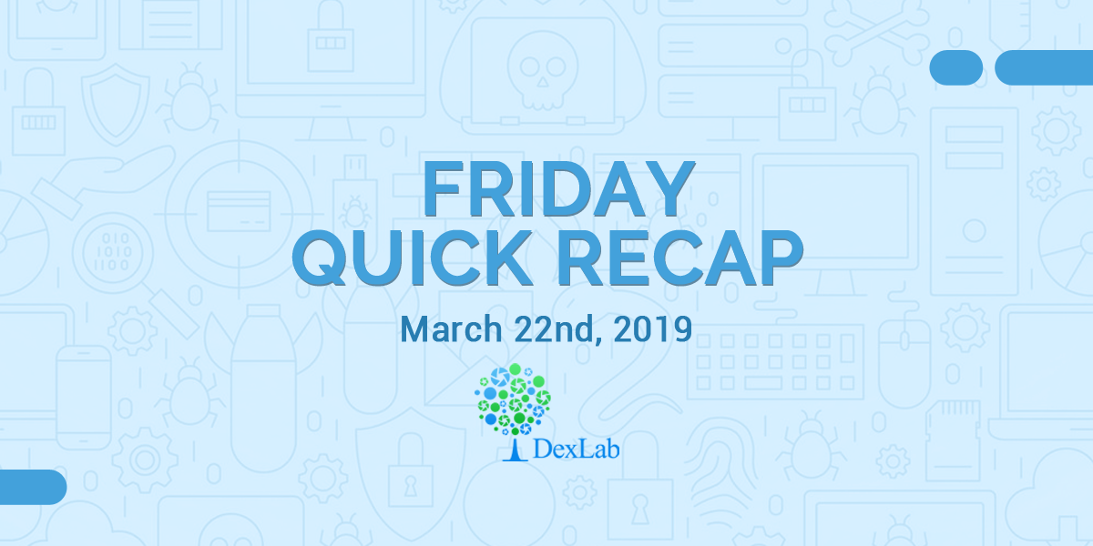 March 22nd, 2019: Friday Quick Recap