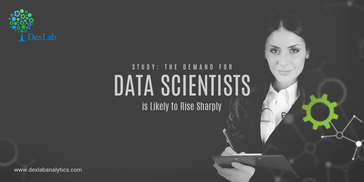Study: The Demand for Data Scientists is Likely to Rise Sharply