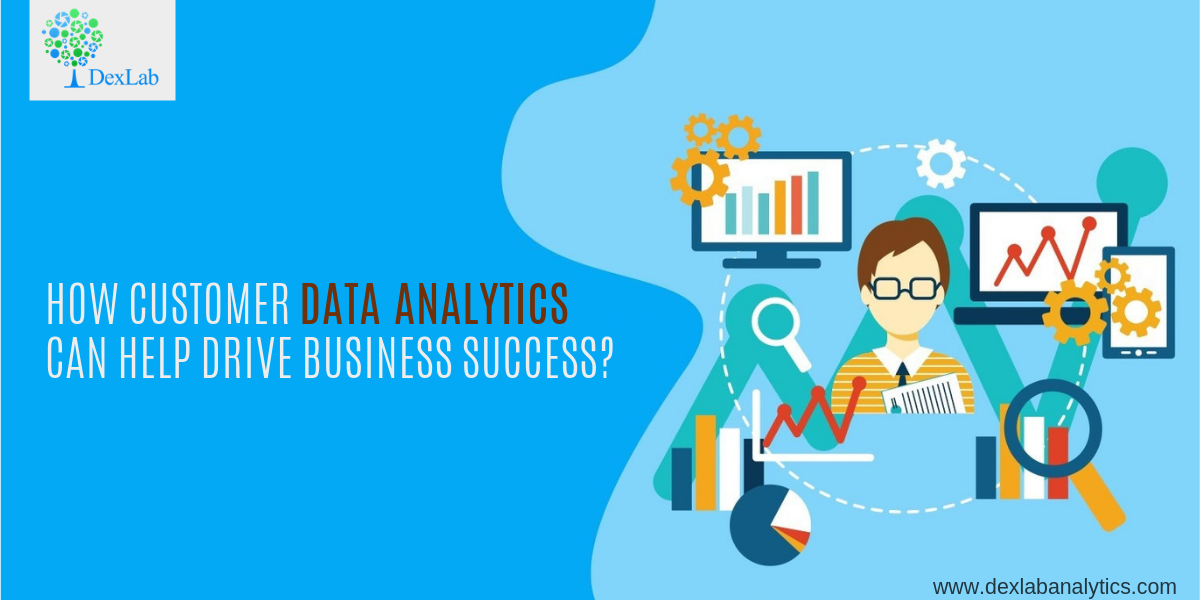 How Customer Data Analytics Can Help Drive Business Success?