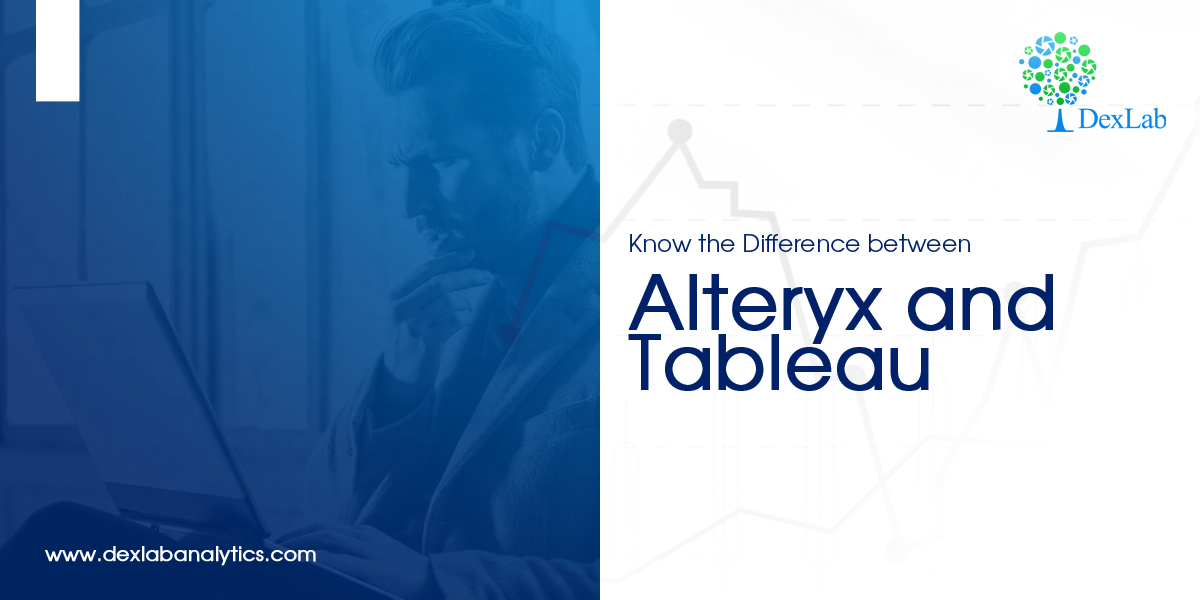 Know the Difference between Alteryx and Tableau