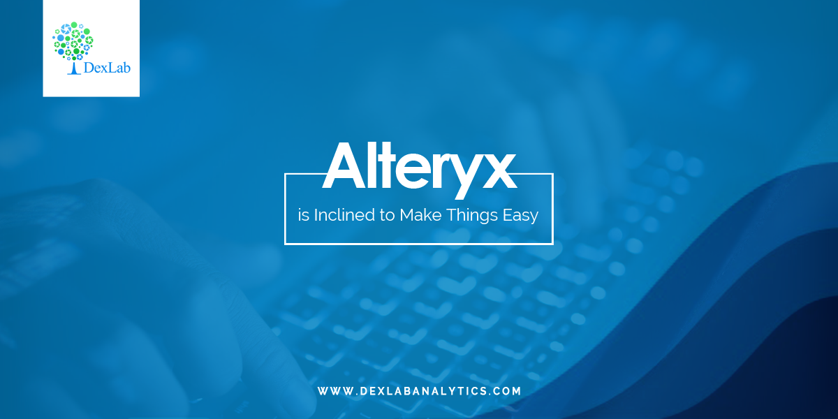 Alteryx is Inclined to Make Things Easy