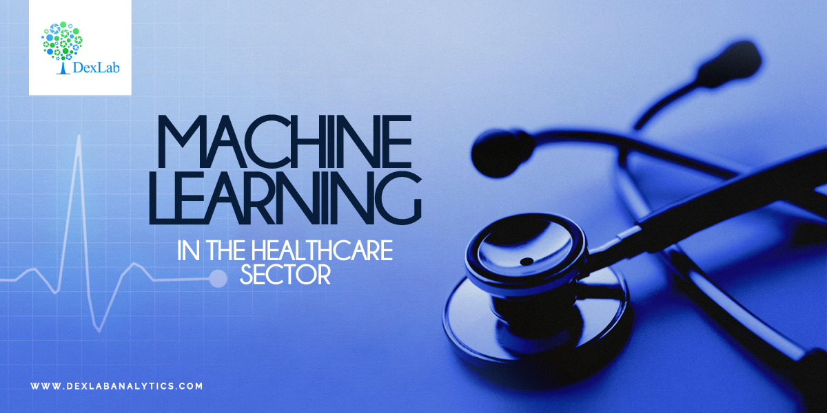 Machine Learning in the Healthcare Sector